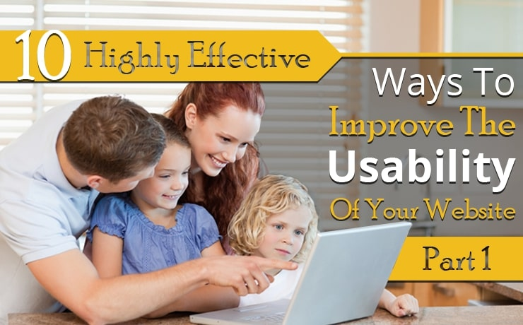 10 Highly Effective Ways To Improve The Usability Of Your Website | Part One