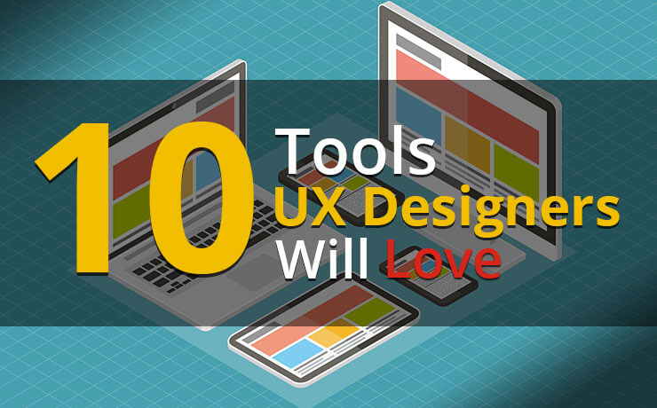 10 Tools UX Designers Will Love