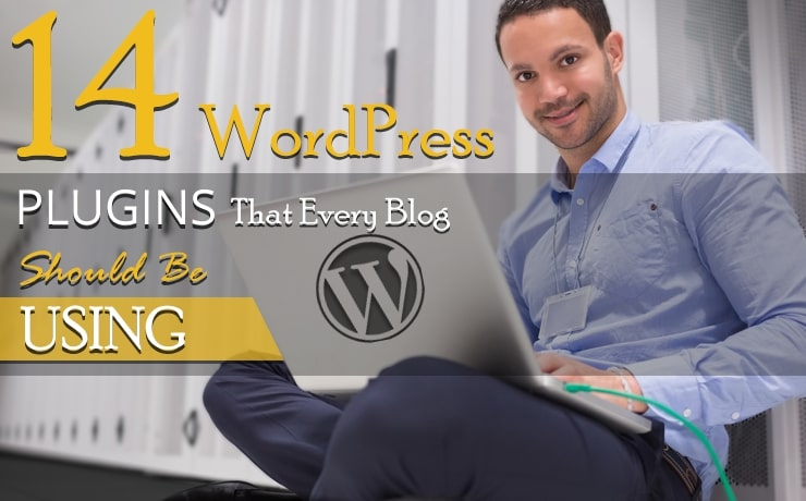 14 WordPress Plugins That Every Blog Should be Using in 2014