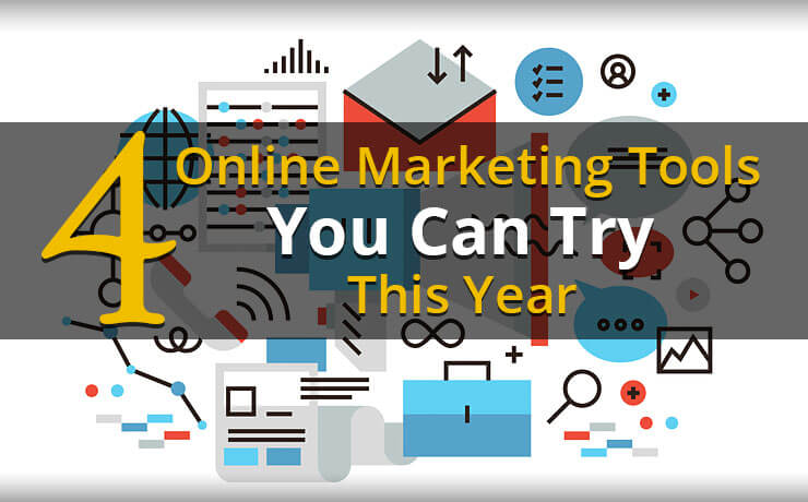 4 Online Marketing Tools You Can Try This Year