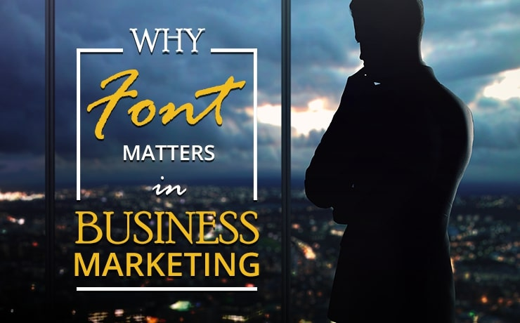 Why Font Matters in Business Marketing