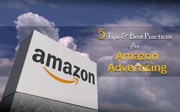 5 Tips & Best Practices For Amazon Advertising