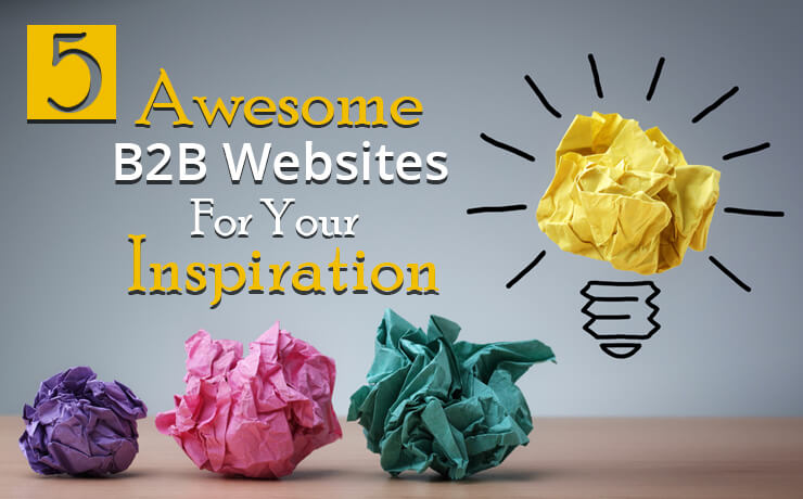 5 Awesome B2B Websites For Your Inspiration