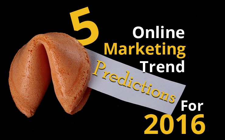 5-online-marketing-trend-predictions-for-2016
