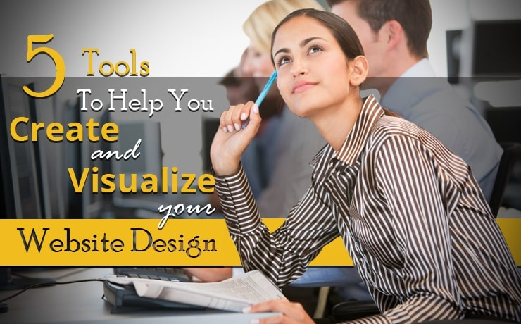 5 Best Tools To Help You Create & Visualize Your Website Design