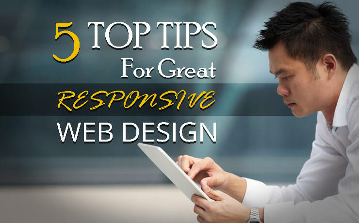 5 Top Tips for Great Responsive Web Design