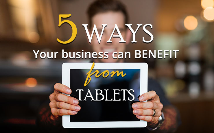 5-ways-your-business-can-benefit-from-tablets