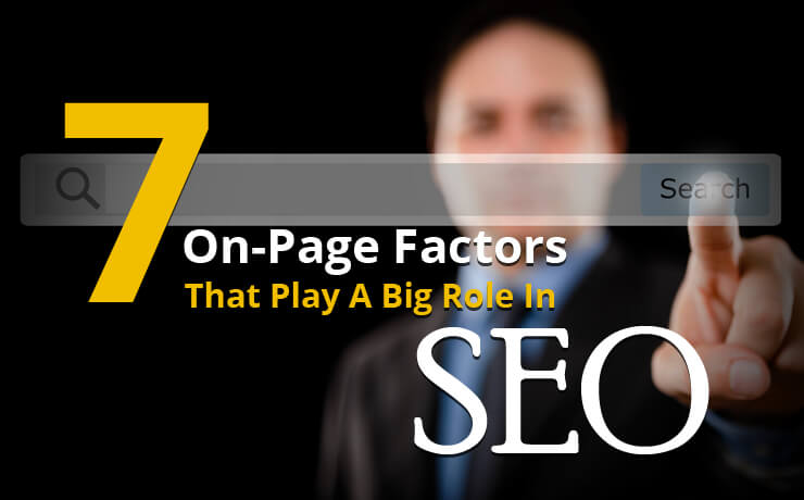 7 On-Page Factors That Play A Big Role In SEO