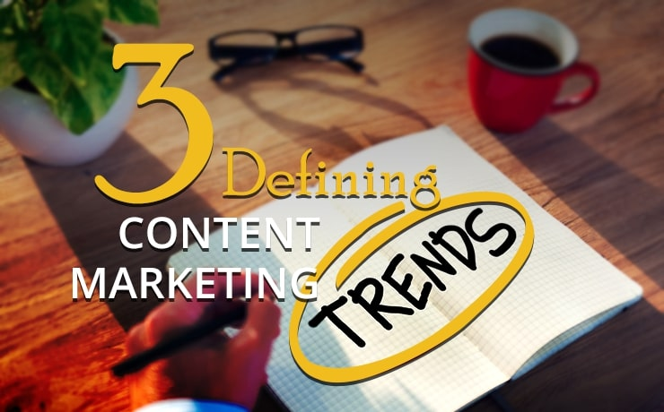 3-defining-content-marketing-trends