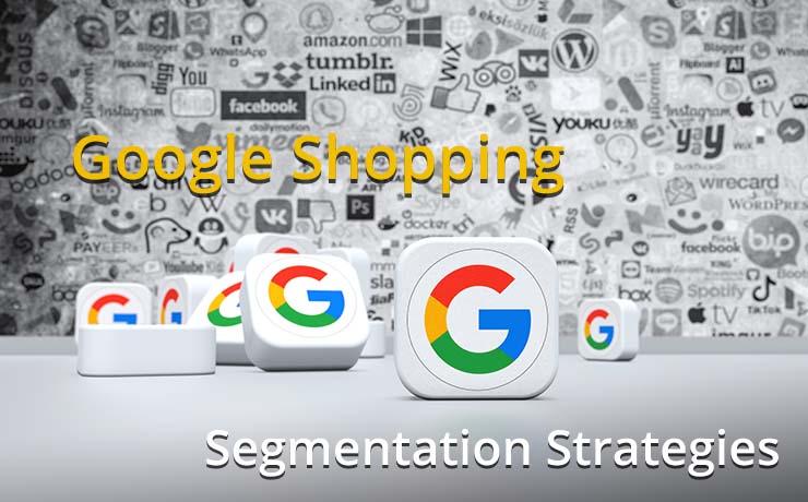 Google Shopping Segmentation Strategies