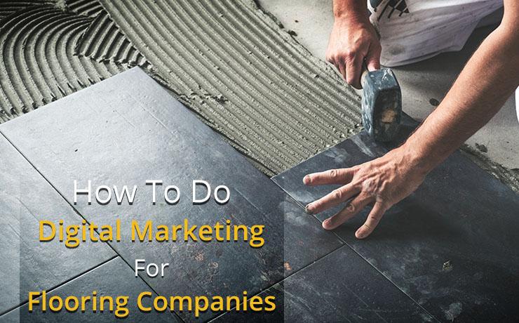 digital marketing for flooring companies