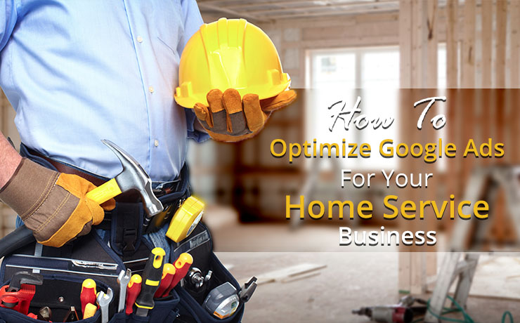 Google Ads for home service business