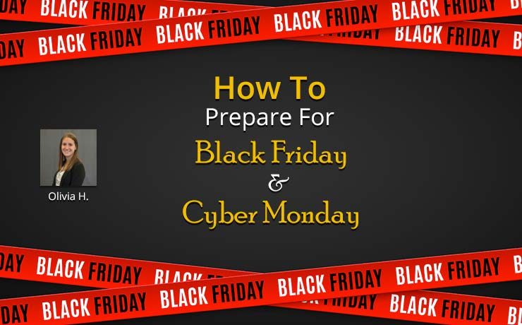 How To Prepare For Black Friday & Cyber Monday