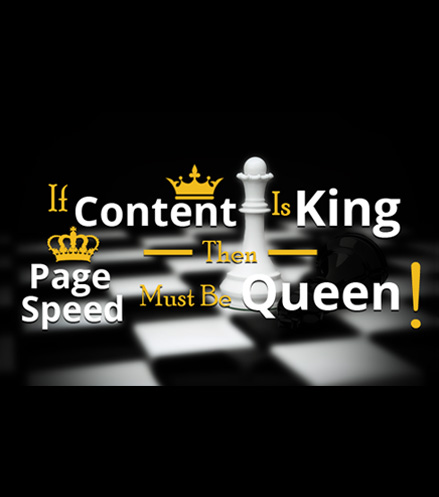 If Content Is King Then Page Speed Must Be Queen!
