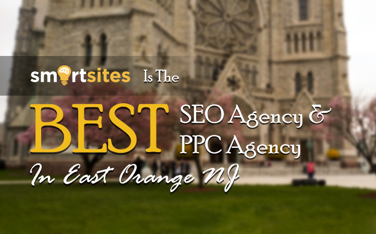best SEO agency & best PPC agency in East Orange NJ