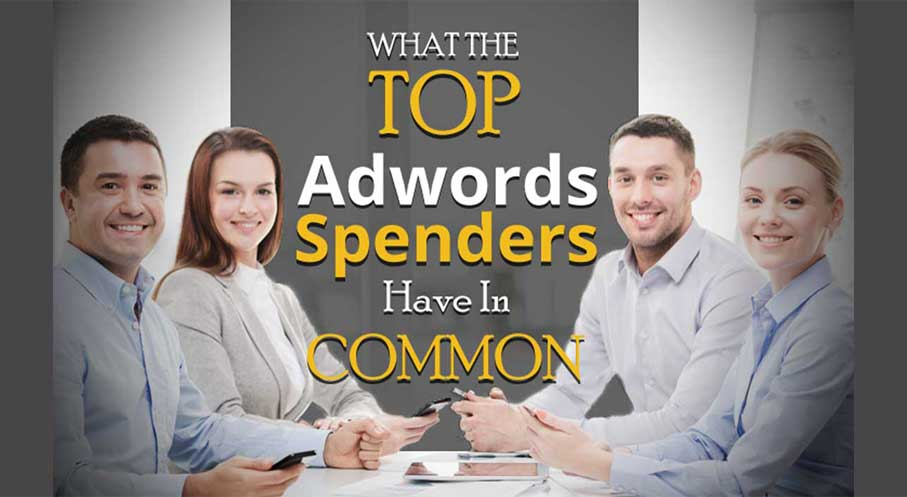 What The Top AdWords Spenders Have In Common