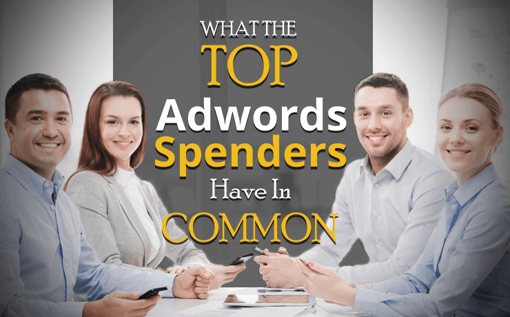 What-The-Top-AdWords-Spenders-Have-In-Common