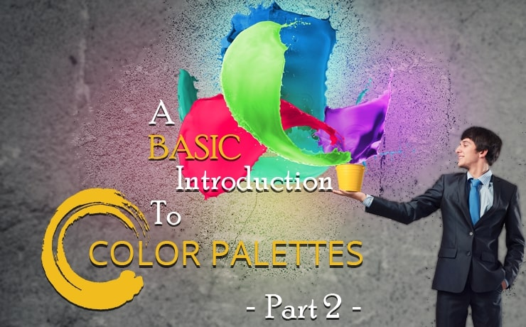 A Basic Introduction to Color Palettes | Part Two