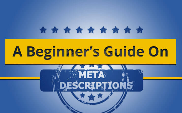 A Beginner's Guide On Meta Descriptions