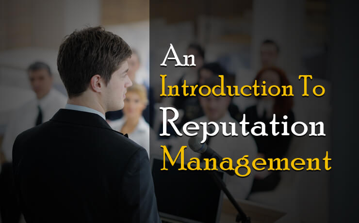An Introduction To Reputation Management