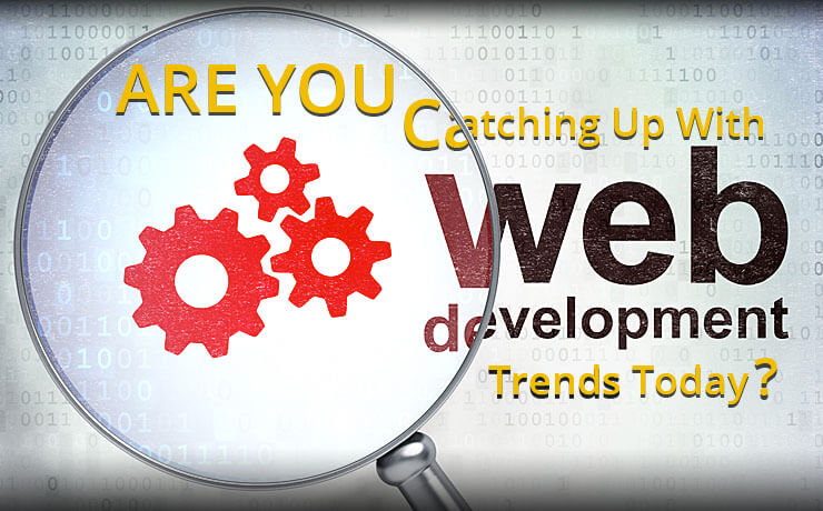 Are You Catching Up With Web Development Trends Today?