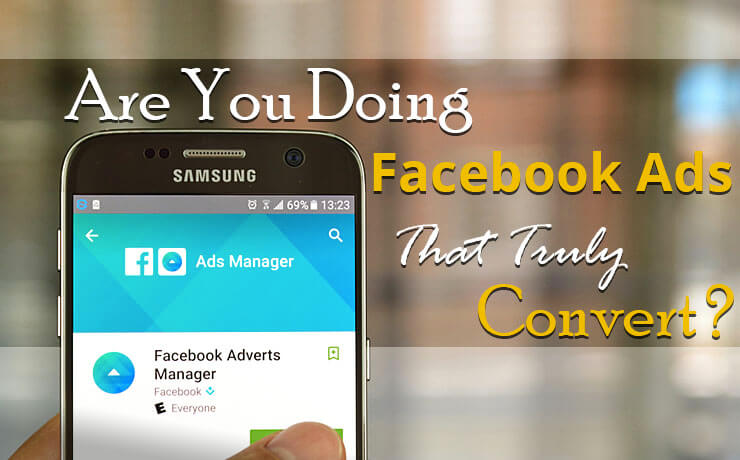 Are You Doing Facebook Ads That Truly Convert?