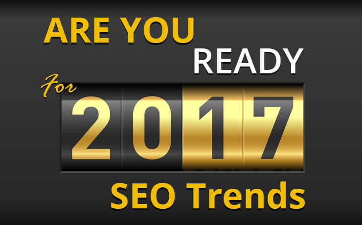 Are You Ready For 2017 SEO Trends?