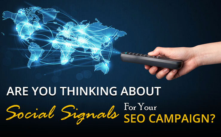 Are You Thinking About Social Signals For Your SEO Campaign?