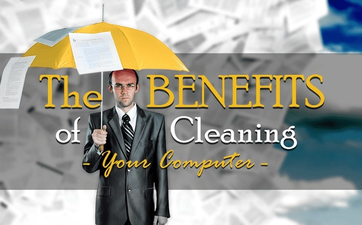 The Benefits of Cleaning Your Computer