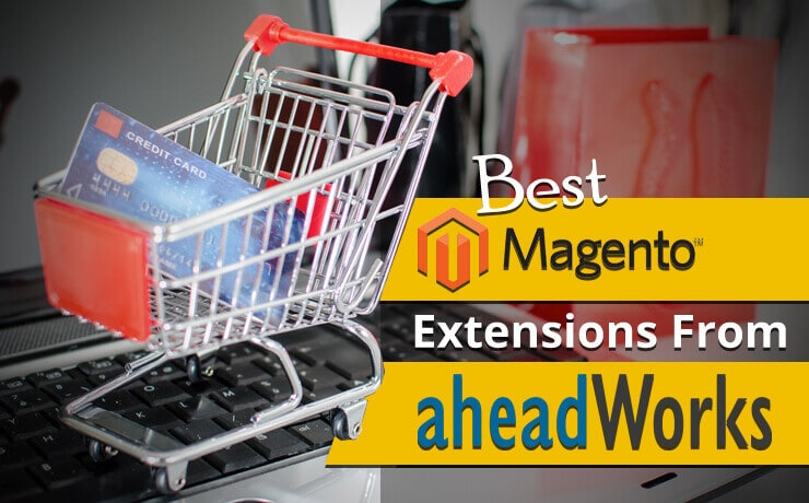 Best Magento Extensions From AheadWorks