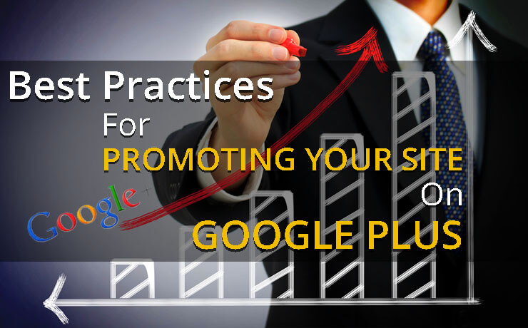 Best Practices For Promoting Your Site On Google+
