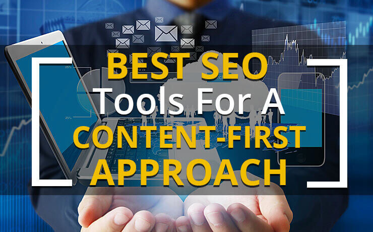 Best SEO Tools For A Content-First Approach