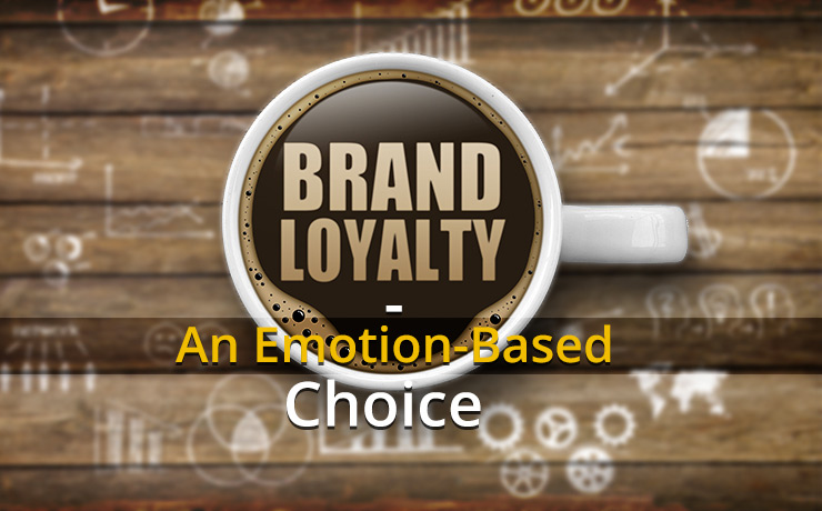 Brand Loyalty An Emotion Based Choice