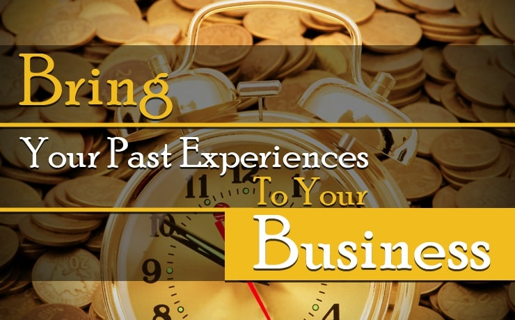 bring-your-past-experiences-to-your-business