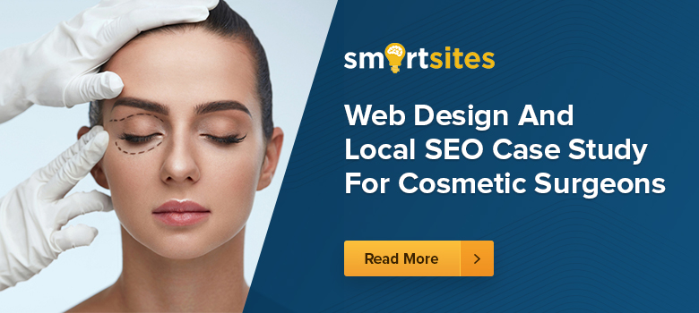 Web Design & Local SEO Case Study for Cosmetic Surgeons