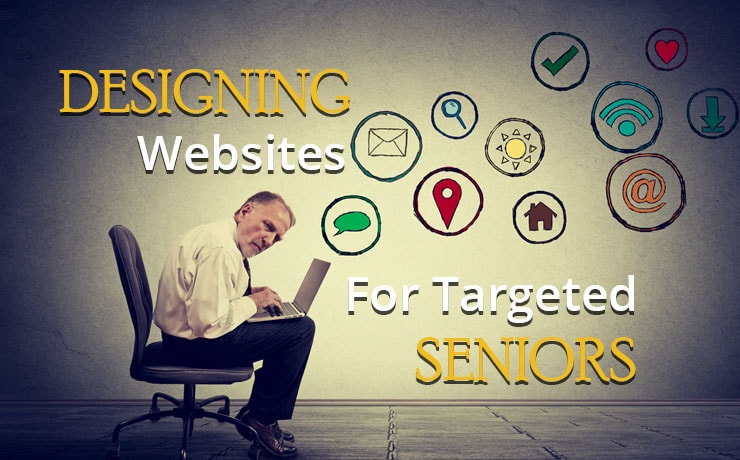 Designing Websites For Targeted Senior Users