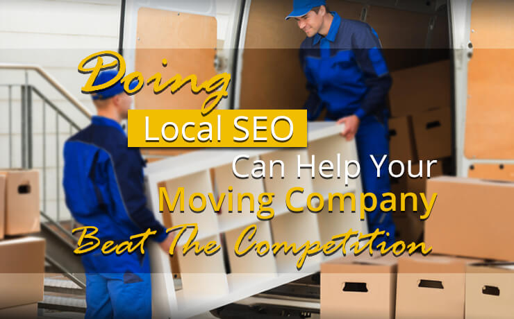 Doing Local SEO Can Help Your Moving Company Beat The Competition