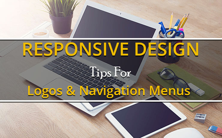 Responsive Design Tips For Logos & Navigation Menus