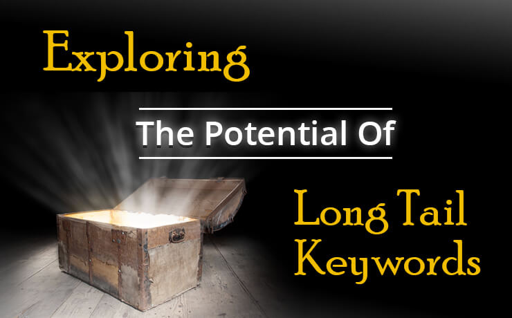 Exploring The Potential Of Long Tail Keywords