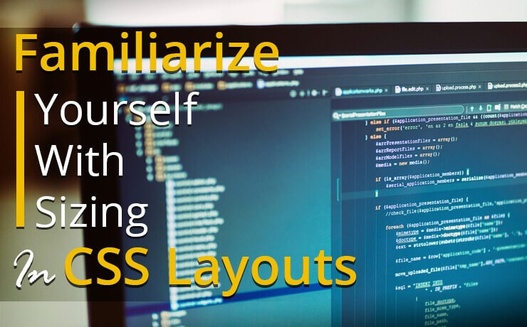 Familiarize Yourself With Sizing In CSS Layouts