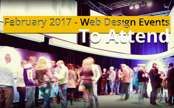 February 2017 - Web Design Events To Attend
