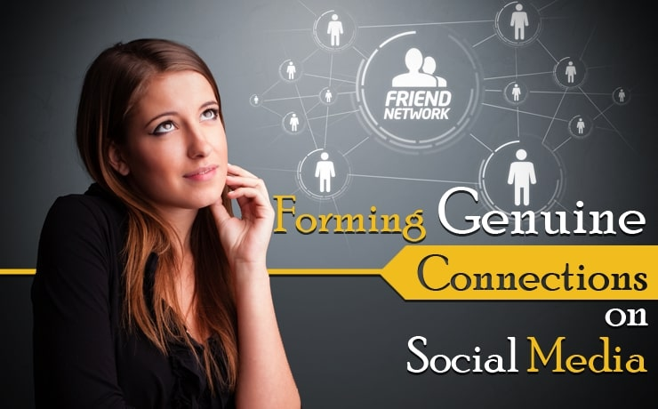 Forming Genuine Connections on Social Media