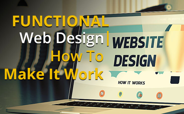 Functional Web Design | How To Make It Work