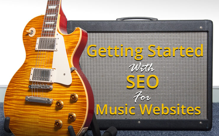 Getting Started With SEO For Music Websites