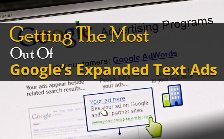 Getting The Most Out Of Google's Expanded Text Ads