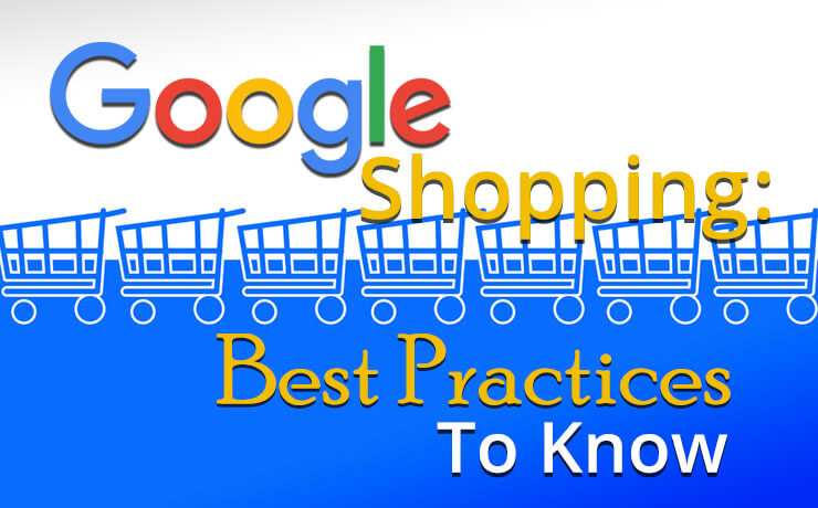 Google Shopping: Best Practices To Know
