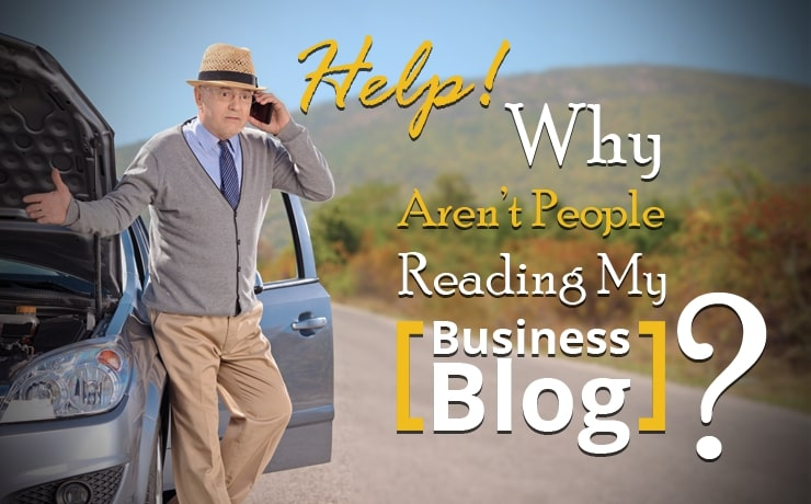 help-why-arent-people-reading-my-business-blog