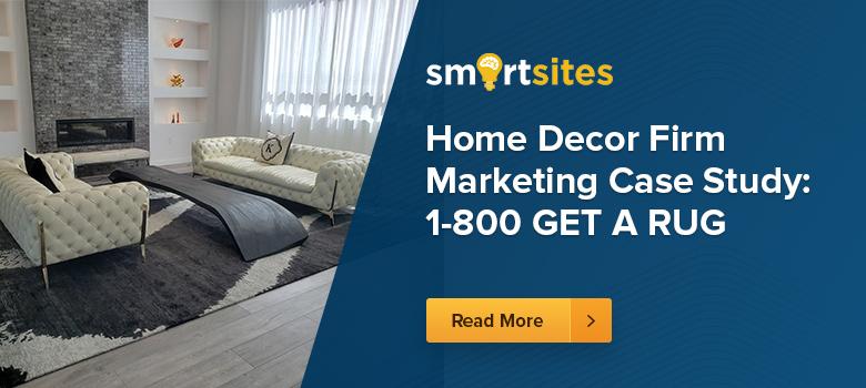 Home Decor Firm Marketing Case Study: 1-800 GET A RUG