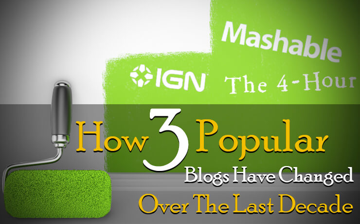 How 3 Popular Blogs Have Changed Over The Last Decade