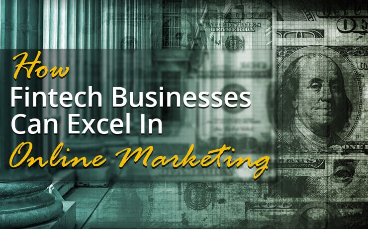 How Fintech Businesses Can Excel In Online Marketing